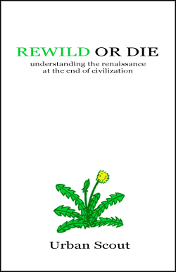 Rewild or Die: Revolution and Renaissance at the End of Civilization, Urban Scout